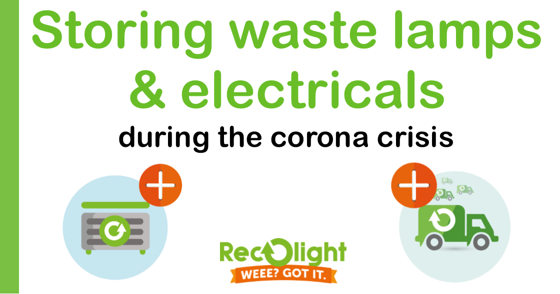 How To Store Waste Lamps And Electricals During The Corona Crisis